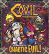 Covil: The Dark Overlords - Chaotic Evil